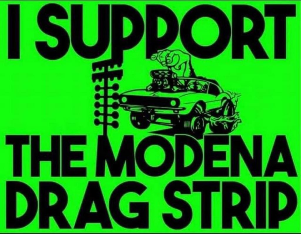 I Support The Modena Drag Strip